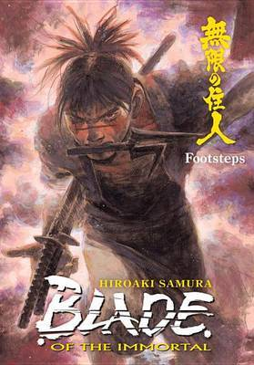 Blade of the Immortal Volume 22: Footsteps by Hiroaki Samura image