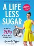 A Life Less Sugar by Amanda Tiffen