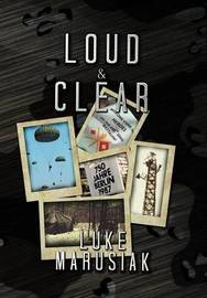 Loud & Clear by Luke Marusiak