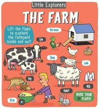 Little Explorers: The Farm by Little Bee Books