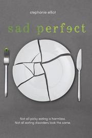 Sad Perfect by Stephanie Elliot