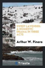 Sweet Lavender by Arthur W. Pinero image