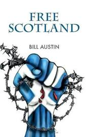 Free Scotland by Bill Austin image