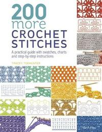 200 More Crochet Stitches by Tracey Todhunter