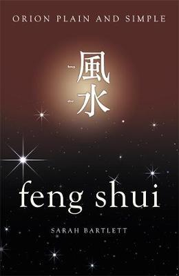 Feng Shui, Orion Plain and Simple by Sarah Bartlett