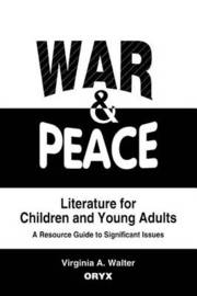 War & Peace Literature for Children and Young Adults by Virginia A Walter