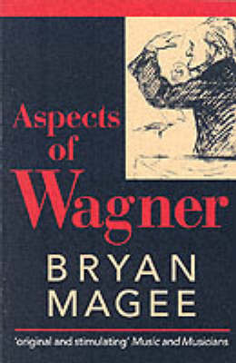 Aspects of Wagner by Bryan Magee