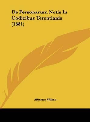 de Personarum Notis in Codicibus Terentianis (1881) by Albertus Wilms