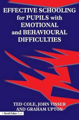Effective Schooling for Pupils with Emotional and Behavioural Difficulties by John Visser image