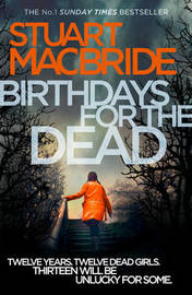Birthdays for the Dead by Stuart MacBride