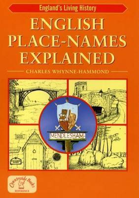 English Place-Names Explained by Charles Whynne-Hammond