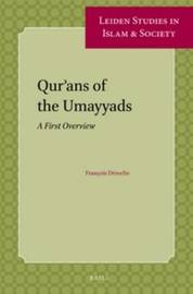 Qur'ans of the Umayyads by Francois Deroche