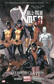 All-new X-men Volume 1: Yesterday's X-men (marvel Now) by Brian Michael Bendis