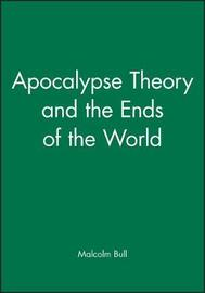 Apocalypse Theory and the Ends of the World by Malcolm Bull image