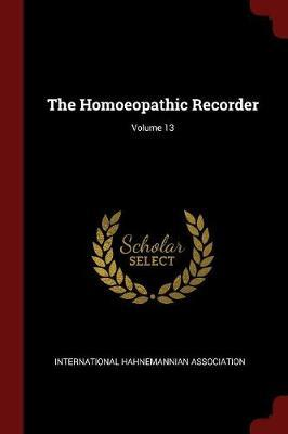 The Homoeopathic Recorder; Volume 13