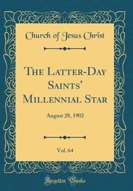 The Latter-Day Saints' Millennial Star, Vol. 64 by Church of Jesus Christ image