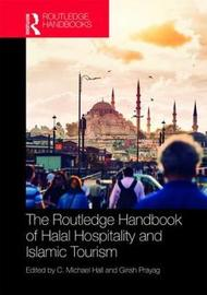 Routledge Handbook of Halal Hospitality and Islamic Tourism