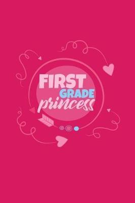 First Grade Princess by Kaiasworld Journal Princess Notebook