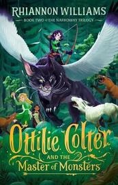 Ottilie Colter and the Master of Monsters by Rhiannon Williams