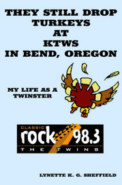 They Still Drop Turkeys at KTWS in Bend, Oregon by Lynette, K. G. Sheffield image