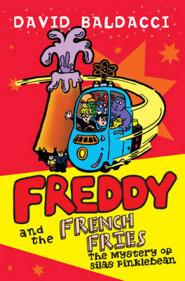 Freddy and the French Fries 2: The Mystery of Silas Finklebean by David Baldacci image