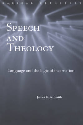 Speech and Theology by James K.A. Smith image