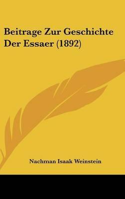 Beitrage Zur Geschichte Der Essaer (1892) by Nachman Isaak Weinstein image