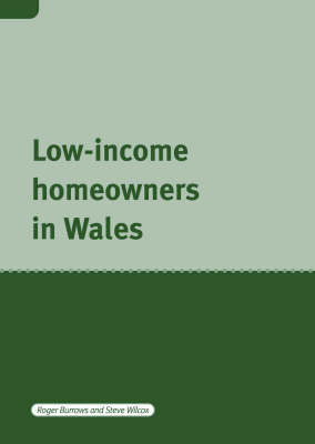 Low Income Home Owners in Wales by Professor Roger Burrows (Assistant Director, Centre for Housing Policy, University of York)