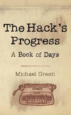 The Hack's Progress by Michael Green