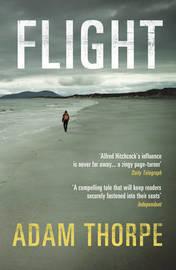 Flight by Adam Thorpe