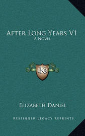After Long Years V1 by Elizabeth Daniel
