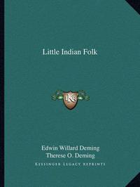 Little Indian Folk by Edwin Willard Deming