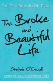 The Broke and Beautiful Life by Stefanie O'Connell image