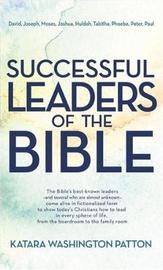 Successful Leaders of the Bible by Katara Washington Patton