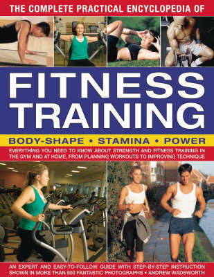 Complete Practical Encyclopeadia of Fitness Training by Andy Wadsworth image