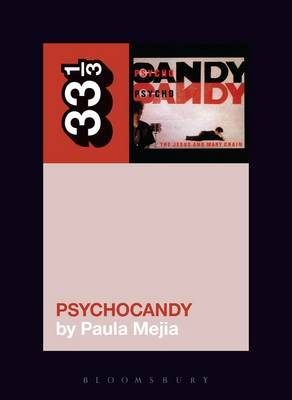The Jesus and Mary Chain's Psychocandy by Paula Mejia