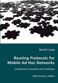Routing Protocols for Mobile Ad Hoc Networks - Classification, Evaluation and Challenges by Daniel Lang image