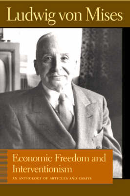 Economic Freedom and Interventionism: An Anthology of Articles and Essays by Ludwig Von Mises image