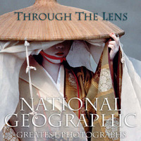 """Through the Lens: """"National Geographic"""" Greatest Photographs by Leah Bendavid-Val"""