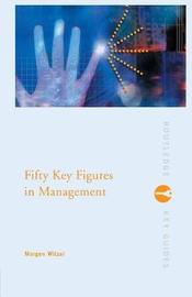 Fifty Key Figures in Management by Morgen Witzel image
