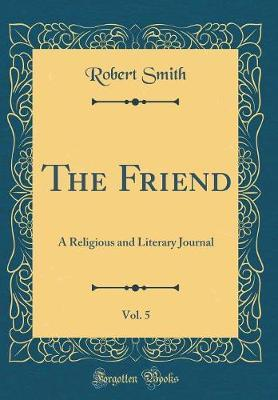 The Friend, Vol. 5 by Robert Smith image
