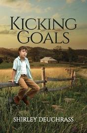 Kicking Goals by Shirley Deuchrass image