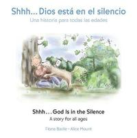 Shhh...God Is in the Silence (Bilingual Edition) by Fiona Basile image