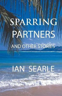 Sparring Partners and Other Stories by Ian Searle image