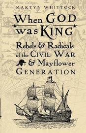 When God was King by Martyn Whittock
