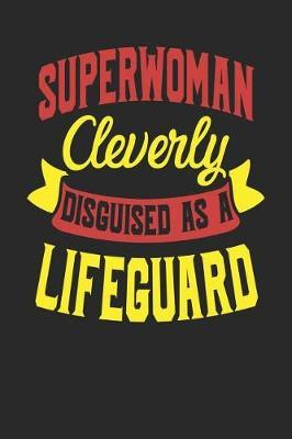 Superwoman Cleverly Disguised As A Lifeguard by Maximus Designs