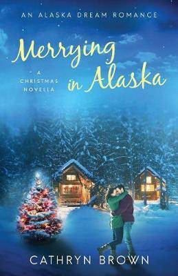 Merrying in Alaska by Cathryn Brown image