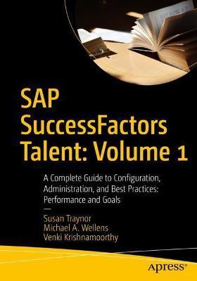 SAP SuccessFactors Talent: Volume 1 by Venki Krishnamoorthy.