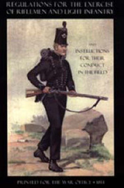 Regulations for the Exercise of Riflemen and Light Infantry and Instructions for Their Conduct in the Field (1814) by Printed for the War Office 1814 image