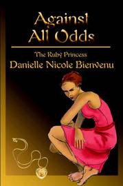 Against All Odds: The Ruby Princess by Danielle N Bienvenu image